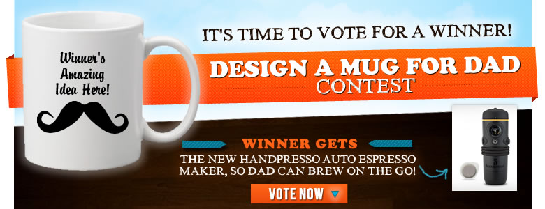2013 Design a Mug For Dad Contest Voting