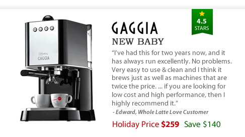 Gaggia New Baby - $259 - Save $140