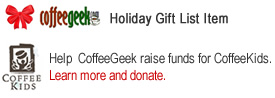 Featured in CoffeeGeek's Holiday Gift List. Please help CoffeeGeek in raising funds for the CoffeeKids charity.