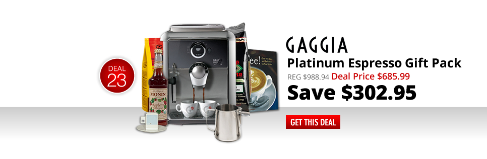 Gaggia Platinum Espresso Gift Pack - Deal Price: $685.99 - Save $302.95